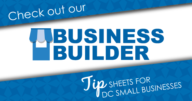 Business Builder, Tip sheets for DC Small Businesses
